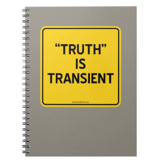 """""""TRUTH"""" IS TRANSIENT NOTEBOOK"""