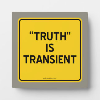 """""""TRUTH"""" IS TRANSIENT PLAQUE"""