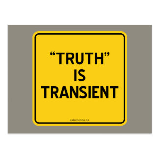 """""""TRUTH"""" IS TRANSIENT POSTCARD"""