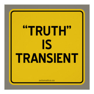"""""""TRUTH"""" IS TRANSIENT POSTER"""