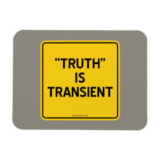 """""""TRUTH"""" IS TRANSIENT RECTANGULAR PHOTO MAGNET"""