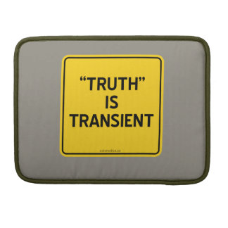 """""""TRUTH"""" IS TRANSIENT SLEEVE FOR MacBook PRO"""