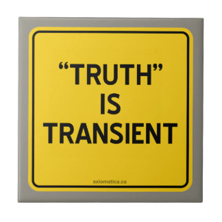 """""""TRUTH"""" IS TRANSIENT TILE"""