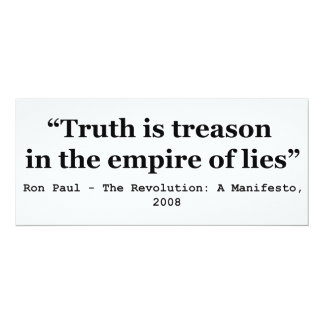 Truth is Treason in the Empire of Lies Ron Paul 4x9.25 Paper Invitation Card