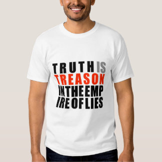 Truth is Treason in the Empire of Lies T Shirt