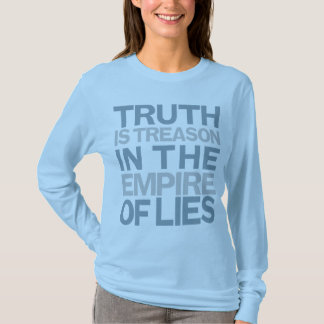 Truth Is Treason Shirt