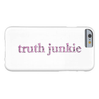 truth junkie barely there iPhone 6 case