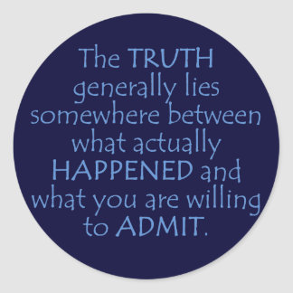 Truth lies somewhere between what happened classic round sticker