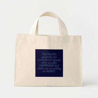 Truth lies somewhere between what happened mini tote bag