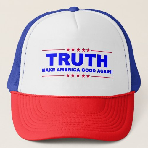 TRUTH _ Make America GOOD again HAT