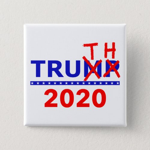 Truth Not Trump 2020 Presidential Election Button