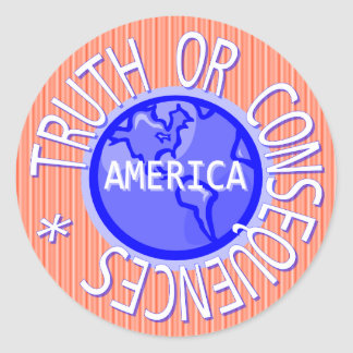 TRUTH OR CONSEQUENCES CLASSIC ROUND STICKER