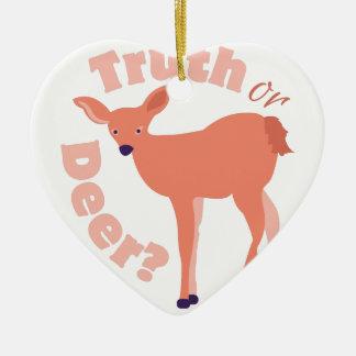 Truth Or Deer Ceramic Ornament