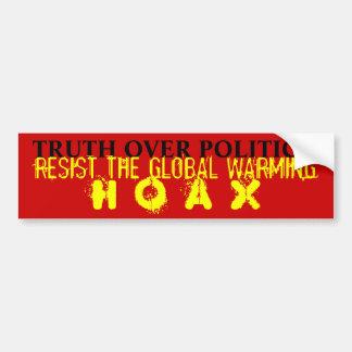 Truth Over Politics: Resist Global Warming Hoax Car Bumper Sticker