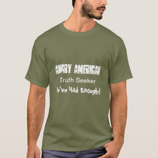 truth seekers tshirt Americans Had Enough!