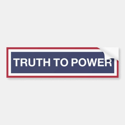 Truth To Power Bumper Sticker