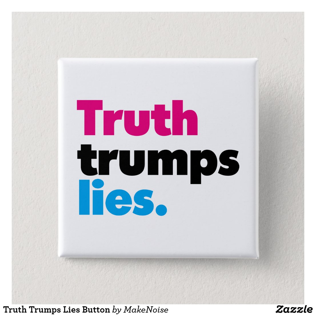 Truth Trumps Lies Button