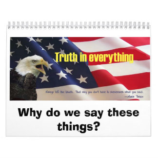 truthforlarry, Why do we say these things? Calendar