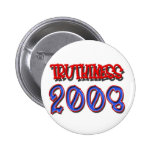TRUTHINESS 2008 PIN