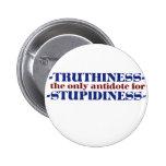 Truthiness el único antídoto para estúpido pins