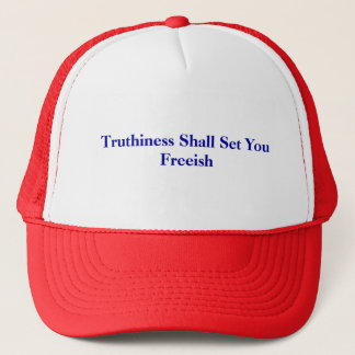 Truthiness Shall Set You Freeish Trucker Hat