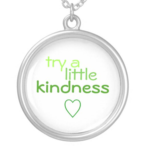 try a little kindness pendant