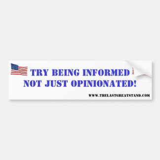 Try Being Informed Magnet! Bumper Sticker
