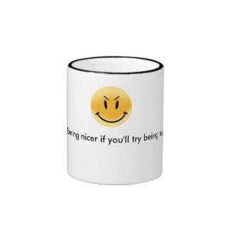 Try being smarter... ringer mug
