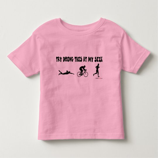 Try Doing This at My Size Toddler T-shirt