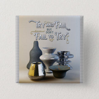 Try & Fail But Don't Fail to Try Stylish Pottery Pinback Button