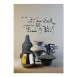 Try & Fail But Don't Fail to Try Stylish Pottery Poster