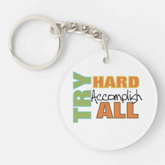 Try Hard Accomplish All Keychain