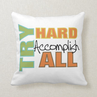 Try Hard Accomplish All Pillow