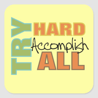 Try Hard Accomplish All Square Sticker