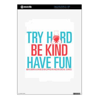 TRY HARD. BE KIND. HAVE FUN. iPad 2 SKINS
