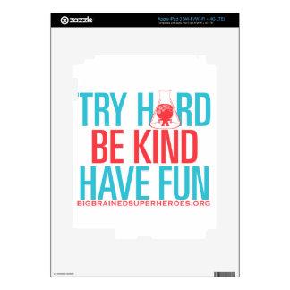 TRY HARD. BE KIND. HAVE FUN. iPad 3 SKIN