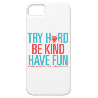 TRY HARD. BE KIND. HAVE FUN. iPhone SE/5/5s CASE