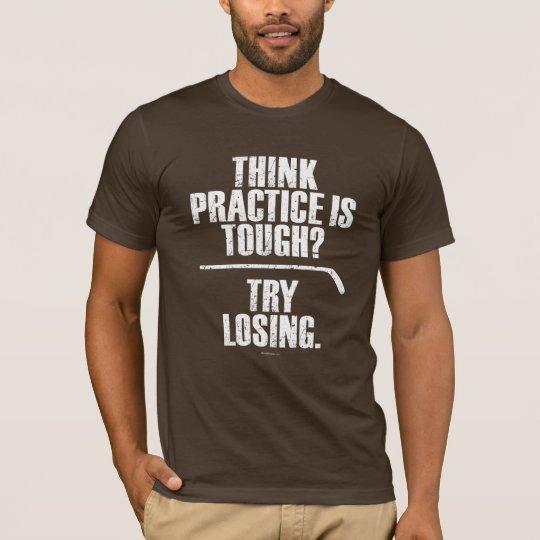 Try Losing (Hockey) T-Shirt