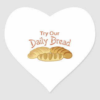 TRY OUR DAILY BREAD HEART STICKER