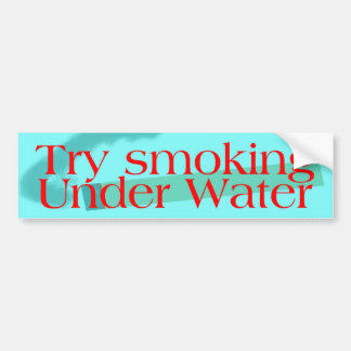 Try Smoking Under Water red font Car Bumper Sticker