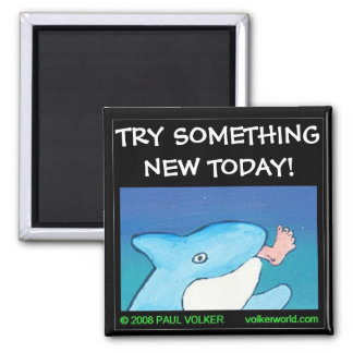 TRY SOMETHING NEW $3.00 2 INCH SQUARE MAGNET