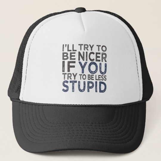 Try To Be Nicer hat