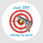 Try to take my guns classic round sticker