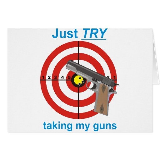 Try to take my guns greeting card