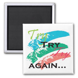 Try ,Try,Try Again motivation magnet
