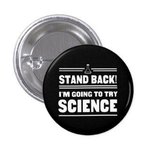 Trying Science Pinback Button
