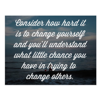 Trying To Change Others Quote Postcard