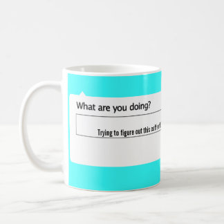 Trying to figure out this coffee thing. coffee mug