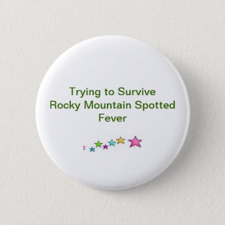 Trying to Survive Rocky Mountain Spotted Fever Pinback Button