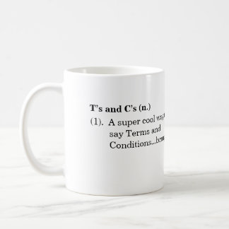 """""""T's and C's"""" Definition Mug"""